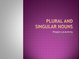 Intro to Singular and Plural Nouns