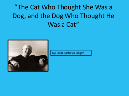 The Cat Who Thought She Was a Dog, and the Dog Who Thought