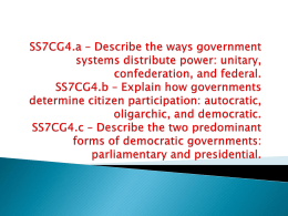 SS7CG4.a * Describe the ways government systems distribute