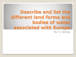 Describe and list the different land forms and bodies of water