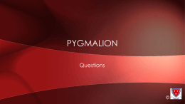 Questions Pygmalion © Act 1 Questions © All types and levels of