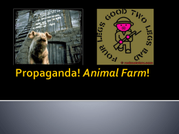 Propaganda! Animal Farm! Yay!