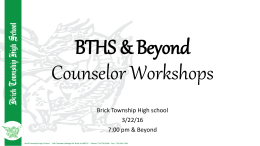 BTHS Beyond Workshops - Brick Township Public Schools