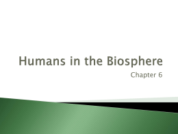 Ch. 6 - Humans in the Biosphere