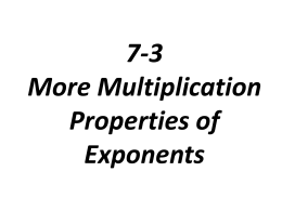 7-3 More Multiplication Properties of Exponents