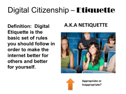Digital Citizenship * Etiquette