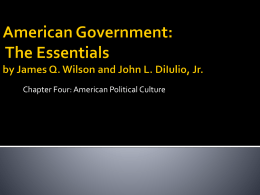 American Government: The Essentials by James Q. Wilson and