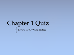 Chapter 1 Quiz - Ms. Sheets` AP World History...Chapter 1 Quiz