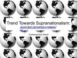 Trend Towards Supranationalism: Good? Bad? Somewhere in
