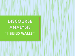 "discourse analysis ""i build walls"""