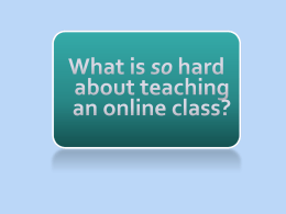 What is so hard about teaching an online class?