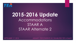 2015-2016 Update: Accommodations STAAR A STAAR Alternate 2