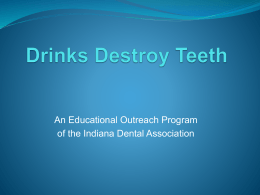 PPT format - Drinks Destroy Teeth