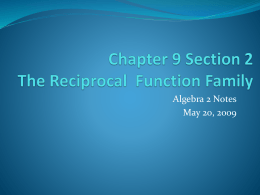 Chapter 9 Section 2 The Reciprocal Function Family