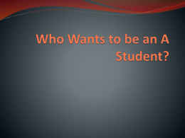 Who Wants to be an A Student?