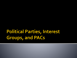 Political Parties, Interest Groups, and PACs - chiles-ap
