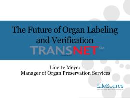 The Future of Organ Labeling and Verification
