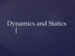 Dynamics and Statics PP