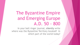 The Byzantine Empire and Emerging Europe A.D. 50