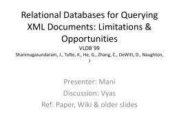 Relational Databases for Querying XML Documents: Limitations