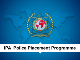 IPA POLICE PLACEMENT PROGRAMME