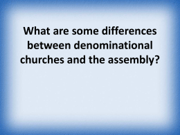 Some difference between denominational churches and the assembly