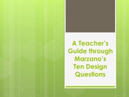 A Teacher`s Guide through Marzano`s Ten Design Questions