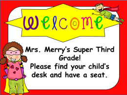 Mrs. Merry`s Super Third Grade! Please find your