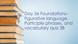 Day 56 Foundations* Figurative language, Participle
