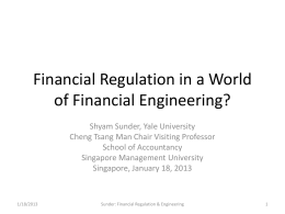 Financial Regulation in a World of Financial Engineering?