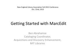 Getting Started with MARCEdit Tuesday NELA 2013
