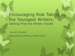 Encouraging Risk Taking in the Youngest Writers