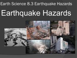 Earth Science 8.3 Earthquake Hazards