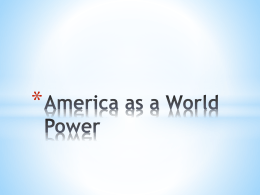 America as a World Power Teddy Roosevelt