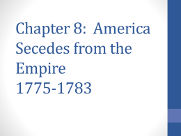 Chapter 8: America Secedes from the Empire 1775