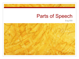 Parts of Speech - Zoccola Eng 050 Section 53 Spring 2012
