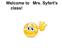 Welcome to Mrs. Syfert`s class!