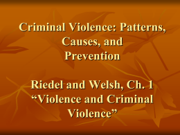 CJ330 Violence, Crime and Justice Riedel and Welsh, Ch. 1