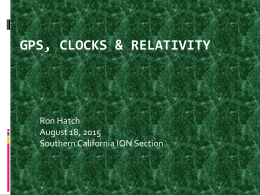GPS, Clocks and Relativity dark - ION Southern California Section