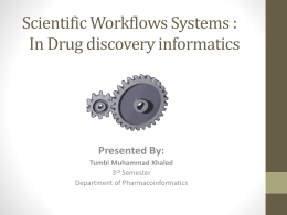 Scientific Workflows Systems In Drug discovery informatics