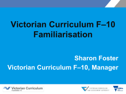 Victorian Curriculum F–10 Familiarisation January 2016​ (pptx
