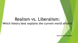 Realism vs. Liberalism: Which theory best explains the current world