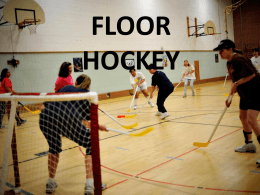 Floor Hockey PPT - Southhighphysicaleducation