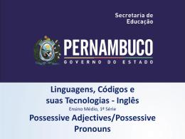 POSSESSIVE ADJECTIVES/POSSESSIVE PRONOUNS, 1º ANO