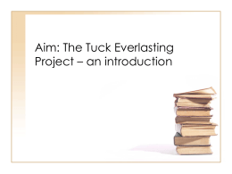 Aim: The Tuck Everlasting Project * an introduction