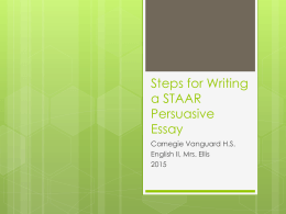 Steps for Writing a STAAR Persuasive Essay - CVHS-English-2