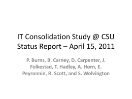 IT Consolidation Study @ CSU Status Report * April, 2011