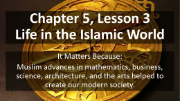 Chapter 5, Lesson 3 Life in the Islamic World