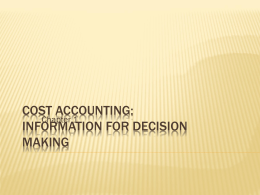 Chapter 1 * Cost Accounting: Information for Decision Making