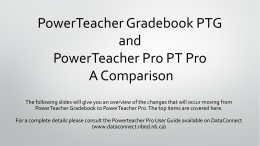 Gradebook and PowerTeacher Pro: Comparison August 2016